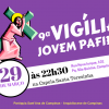 9ª Vigília Jovem: entrevista com a coordenadora